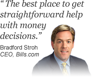 Brad, CEO of Bills.com says 'The best place to get straightforward help with money decisions' about bills.com